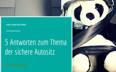 5 Fragen und Antworten zum Thema: der sichere Kinderautositz
