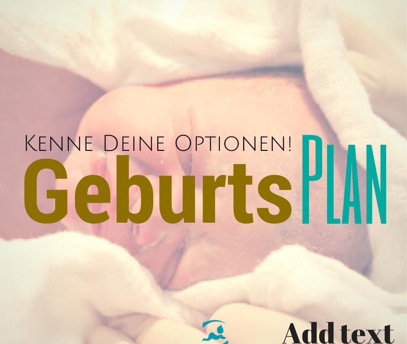 Der Geburtsplan – Kenne Deine Optionen!