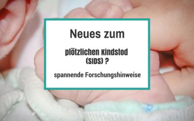Neue Erkenntinsse zum plötzlichen Kindstod (SIDS) ?