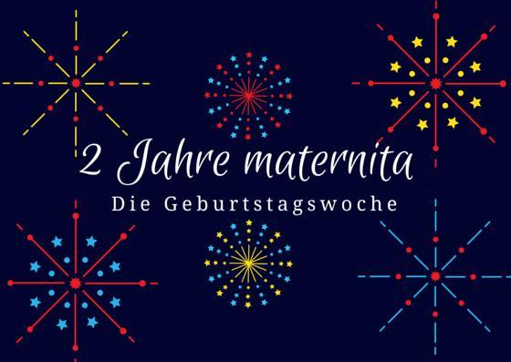 Die maternita – Geburtstagswoche –  jeden Tag ein Geschenk für Euch