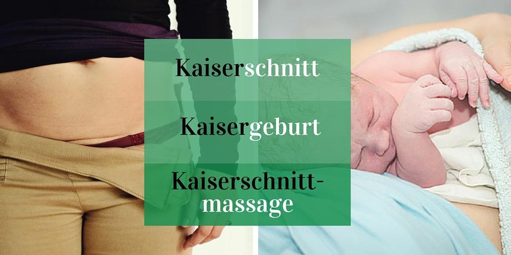 Kaiserschnitt, sanfter Kaiserschnitt, Kaisergeburt, Kaiserschnittmassage – ein Überblick