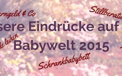 Verleih von Umstandsmode, Kreißsaalhotel u.v.m. unsere Eindrücke auf der Babywelt 2015