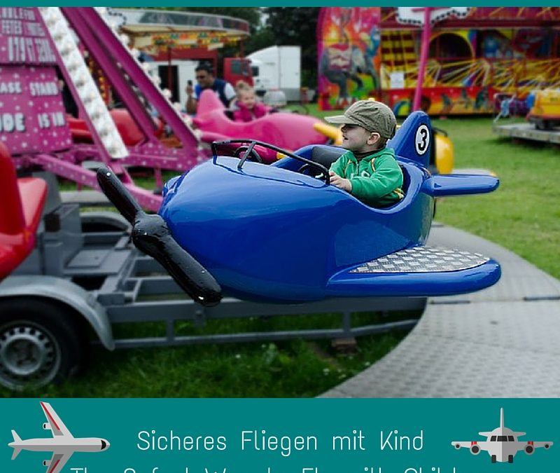 Better Safe than Sorry: Sicheres Fliegen mit Kind