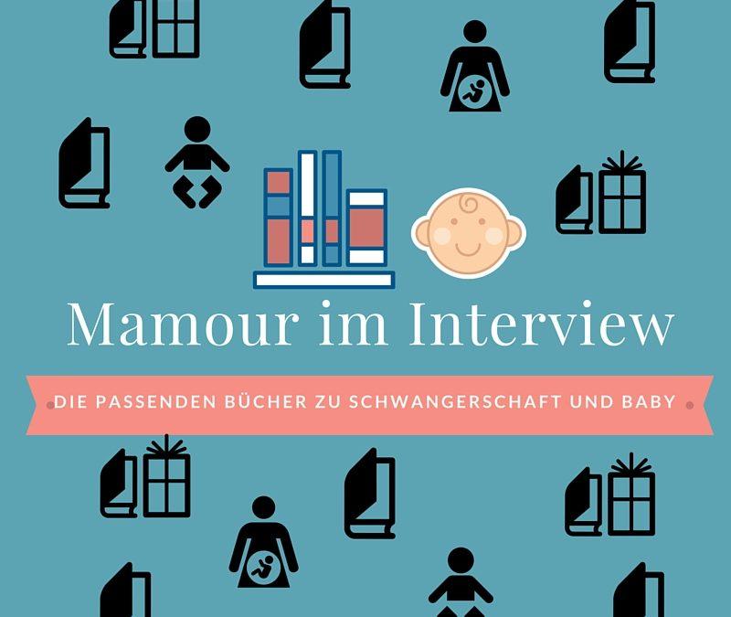 die passenden Bücher zu Schwangerschaft und Baby – Mamour.de im Interview