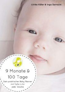9 Monate & 100 Tage