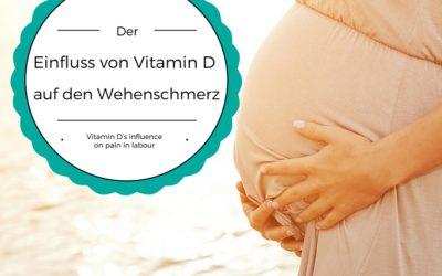Der Einfluss von Vitamin D auf den Wehenschmerz