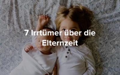 6 Irrtümer zur Elternzeit