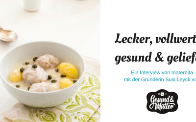 Lecker, vollwertig, gesund & geliefert- Ein Interview mit Gesund & Mutter