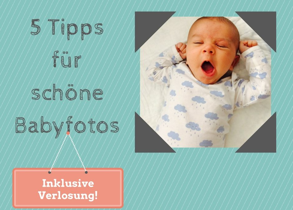 Lust und Frust bei selbstgemachten Babyfotos – 5 Tipps für schöne Bilder