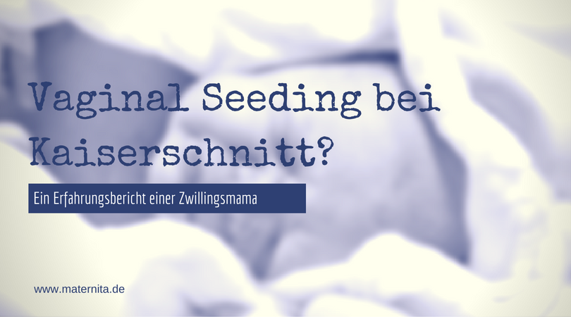 Vaginal Seeding bei Kaiserschnitt? Ein Erfahrungsbericht