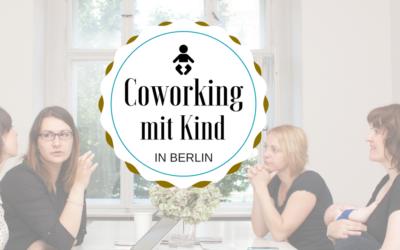 Kenne Deine Optionen: Arbeiten mit Kind in Berlin