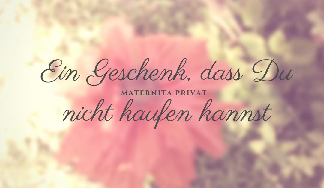 Und Du so? // Ein Geschenk, dass Du nicht kaufen kannst #maternitaprivat