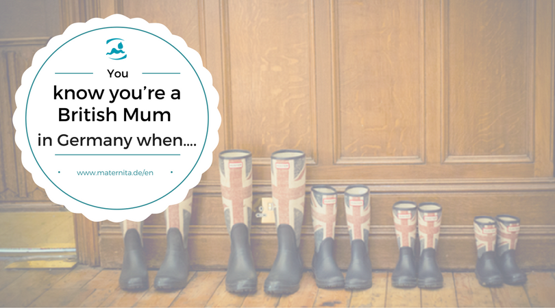 You know you're a British Mum in Germany when….