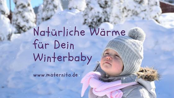 Natürliche Wärme für Dein Winterbaby