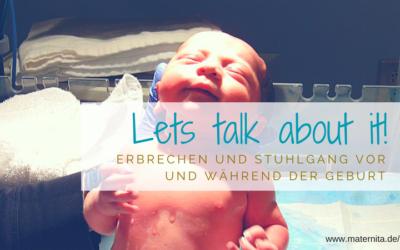 Lets talk about it! Erbrechen und Stuhlgang vor und während der Geburt